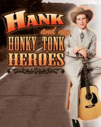 HANK & MY HONKY TONK HEROS Opens At Alhambra, 7/24-8/19