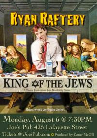 Ryan Raftery's KING OF THE JEWS Set for Joe's Pub, 8/6 & 8/27