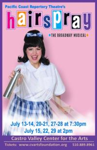 Pacific Coast Rep Presents HAIRSPRAY, Now thru July 29