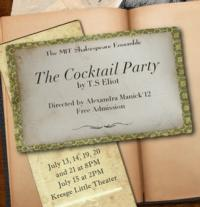 MIT Shakespeare Ensemble Closes THE COCKTAIL PARTY, 7/21