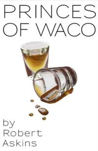 Signal-Ensemble-Theatre-Presents-PRINCES-OF-WACO-816-922-20010101