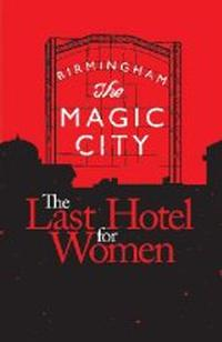 Birmingham-Festival-Theatre-Presents-THE-LAST-HOTEL-FOR-WOMEN-614-20010101