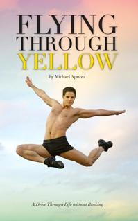 Paul-Taylor-Dance-Companys-Michael-Apuzzo-Writes-FLYING-THROUGH-YELLOW-20010101