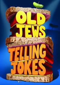 OLD-JEWS-TELLING-JOKES-Announces-New-Block-Of-Tickets-On-Sale-20010101