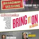 BROADWAY SESSIONS Welcomes Cast of BRING IT ON, 6/21