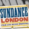 First-Ever Sundance London Film and Music Festival Announces Program, April 26-29