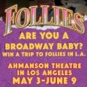 Last Chance to Enter FOLLIES Contest & Win a Trip to Los Angeles!