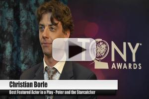 BWW TV Special: 2012 Tony Nominees - Christian Borle on Celebrating Imagination with PETER AND THE STARCATCHER