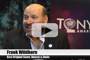 BWW TV Special: 2012 Tony Nominees - Frank Wildhorn on Being Reunited with the BONNIE & CLYDE Team!