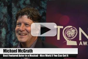 BWW TV Special: 2012 Tony Nominees - Michael McGrath on His Dream Come True Tony Nomination!