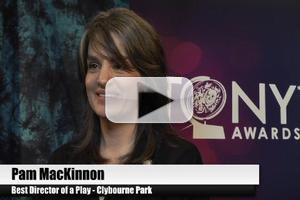 BWW TV Special: 2012 Tony Nominees - Pam MacKinnon on Her 3 Year Journey With CLYBOURNE PARK!