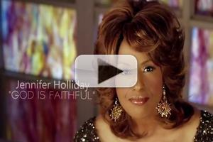 STAGE TUBE: Jennifer Holliday's 'God Is Faithful' Video Released!