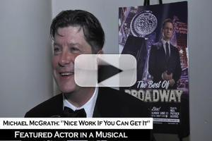 BWW TV: Michael McGrath - My Tony is Heavy and Solid and Real...And It's Mine!