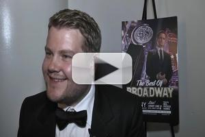 BWW TV: James Corden - 'Winning a Tony is a Lovely Thing'