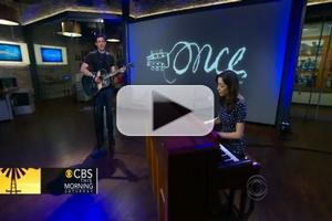 STAGE TUBE: ONCE's Steve Kazee and Cristin Milioti Perform 'Falling Slowly' on CBS THIS MORNING