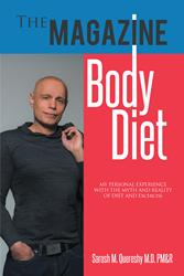 THE MAGAZINE BODY DIET By Sarosh Quereshy, M.D., PM&R is Available Now