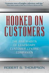 Bob Thompson Divulges Secrets of How to Lead Customer-Centric Companies in Newest Book