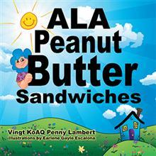 ALA PEANUT BUTTER SANDWICHES Children's Book is Released