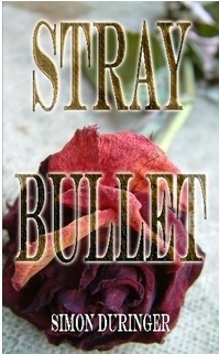 Simon Duringer Releases Thriller STRAY BULLET on Kindle and Amazon