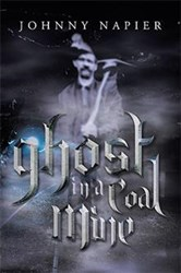 Author Johnny Napier Releases GHOST IN A COAL MINE
