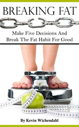 Kevin Wichtendahl's BREAKING FAT Now Available on Kindle