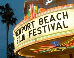 Newport Beach Film Festival to Feature Fabulous Films, Full Slate of Parties and More, 4/24-5/1