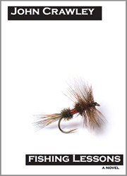 John Crawley Releases New Novel FISHING LESSONS