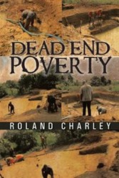 Roland Charley Releases DEAD END POVERTY