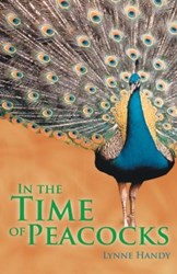 Lynne Handy Releases IN THE TIME OF PEACOCKS