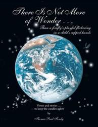 Thomas Paul Fondy Releases THERE IS NOT MORE OF WONDER