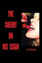 J A Stevens Debuts Psychological Thriller, THE CHERRY ON HIS CIGAR