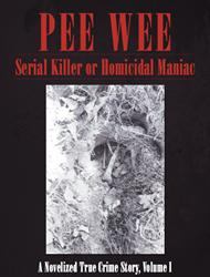 'Pee Wee Serial Killer or Homicidal Maniac' is Released
