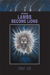 Connie Zeno Releases WHEN LAMBS BECOME LIONS