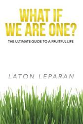 Laton Leparan Releases WHAT IF WE ARE ONE?