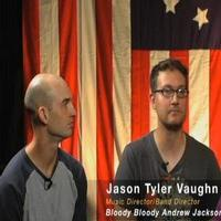 STAGE TUBE: IN FOCUS Goes Behind the Scenes of BLOODY BLOODY ANDREW JACKSON
