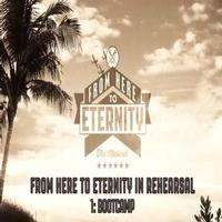 STAGE TUBE: FROM HERE TO ETERNITY Boot Camp