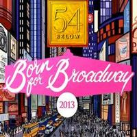 STAGE TUBE: Annaleigh Ashford, John Tartaglia & More Perform at BORN FOR BROADWAY 2013