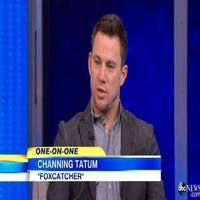 VIDEO: Channing Tatum Chats New Film FOXCATCHER on GMA