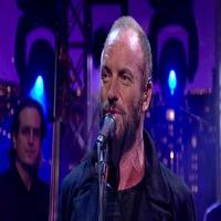 VIDEO: THE LAST SHIP's Sting Performs 'What Say You, Meg?' on Letterman