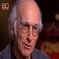 VIDEO: Sneak Peek - Larry David to Talk FISH IN THE DARK & More on '60 Minutes'