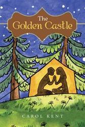 Carol Kent Releases THE GOLDEN CASTLE