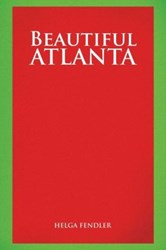 Helga Fendler Releases Autobiography BEAUTIFUL ATLANTA