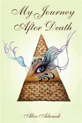 Alice Adamek Shares Her 'Journey After Death'