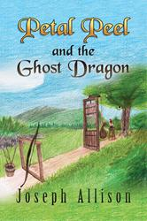 Joseph Allison Releases Debut Book, PETAL PEEL AND THE GHOST DRAGON
