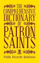 THE COMPREHENSIVE DICTIONARY OF PATRON SAINTS is Released