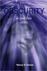 Nancy D. Gosse Releases OBSCURITY: IN YOUR FACE