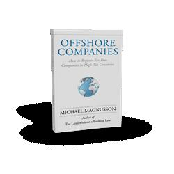 'How to Register Tax-Free Companies in High-Tax Countries' by Michael Magnusson is Released