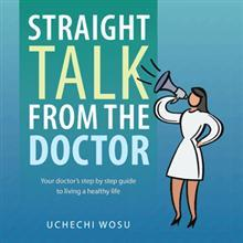 Uchechi Wosu's STRAIGHT TALK FROM THE DOCTOR is Released