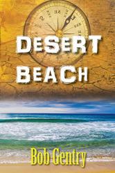 "Bob Gentry's New Book ""Desert Beach"" is Released"