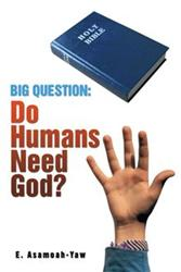 New Book Asks, DO HUMANS NEED GOD?